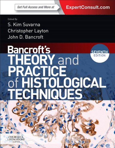 Bancroft's Theory and Practice of Histological Techniques, International Edition: Expert Consult: Online and Print (English Edition)