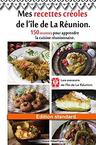 Mes recettes créoles de l'île de La Réunion. Édition standard.