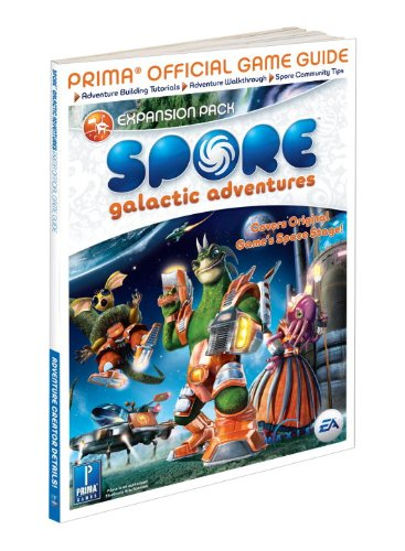 Spore Galactic Adventure Official Game Guide: Prima's Official Game Guide