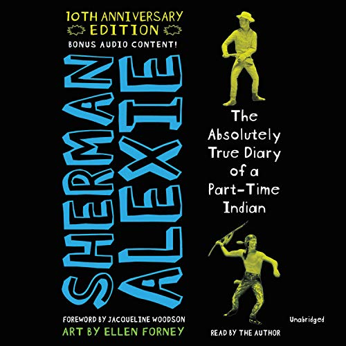 The Absolutely True Diary of a Part-Time Indian: 10th Anniversary Edition  By  cover art
