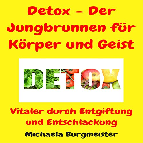 Detox - Der Jungbrunnen für Körper und Geist [Detox - The Fountain of Youth for Body and Mind] audiobook cover art