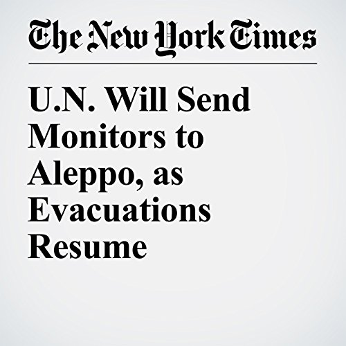 U.N. Will Send Monitors to Aleppo, as Evacuations Resume cover art