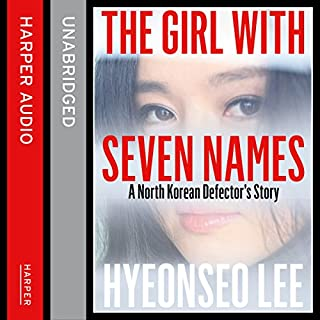 The Girl with Seven Names: A North Korean Defector's Story                   By:                                                                                                                                 Hyeonseo Lee,                                                                                        David John                               Narrated by:                                                                                                                                 Josie Dunn                      Length: 10 hrs and 48 mins     2,408 ratings     Overall 4.8
