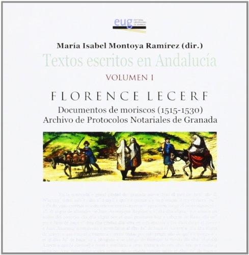 Documentos De Moriscos (1515-1530). Archivo De Protocolos Notariales De Granada