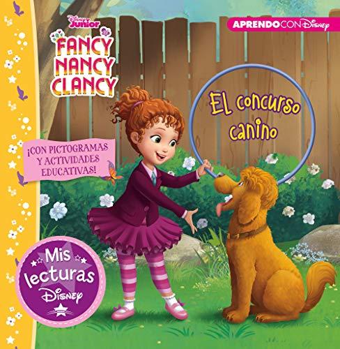 Fancy Nancy Clancy. El concurso canino (Mis lecturas Disney): Con pictogramas y actividades educativas