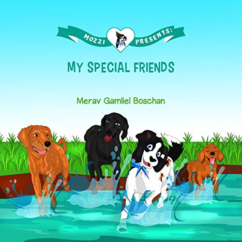 MOZZI PRESENTS: MY SPECIAL FRIENDS: Dog Stories for Bedtime about Friendship and Acceptance (Kids rhyme series, Book 4) (VALUES FOR A GOOD LIFE SERIES) (English Edition)