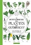 Le petit Larousse des plantes qui guérissent