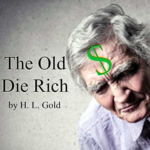 The Old Die Rich audiobook cover art