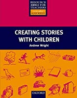 Creating Stories With Children (Resource Books for Teachers)