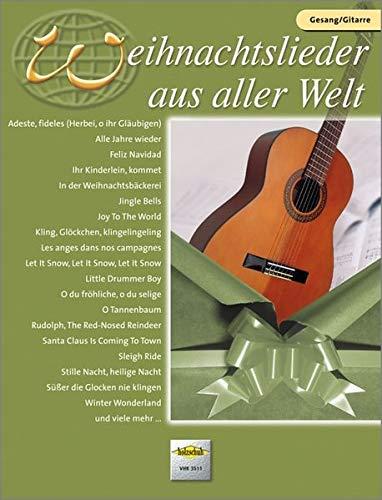 Weihnachtslieder aus aller Welt für Gesang und Gitarre: Die umfassende Sammlung für das Solo-, Duett- oder Gruppenspiel: Ausgabe für Gesang und ... für das Solo-, Duett- oder Gruppenspiel