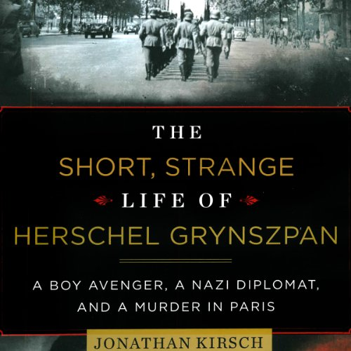 The Short, Strange Life of Herschel Grynszpan audiobook cover art