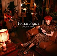 For Your Smile by Fried Pride (2011-12-14)