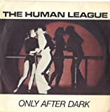 The Human League - Only After Dark (1980)
