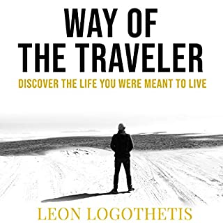 Live, Love, Explore      Discover the Way of the Traveler: A Roadmap to the Life You Were Meant to Live              By:                                                                                                                                 Leon Logothetis                               Narrated by:                                                                                                                                 Ellery Truesdell                      Length: 5 hrs and 23 mins     Not rated yet     Overall 0.0