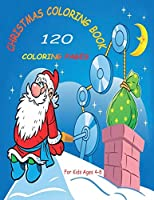 Christmas Coloring Book for Kids: 120 Coloring Pages For Kids Ages 4-8