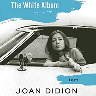 The White Album                   Written by:                                                                                                                                 Joan Didion                               Narrated by:                                                                                                                                 Susan Varon                      Length: 7 hrs and 20 mins     4 ratings     Overall 4.5