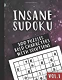 Insane Sudoku Vol.1: 300 Puzzles - Bold Character - with Solutions - two puzzles per pages - Big Size