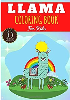 Llama Coloring Book: For Kids Girls & Boys | Kids Coloring Book with 35 Unique Pages to Color on Cute Llamas and Kawaii Alpaca | Perfect for Preschool Activity at home.