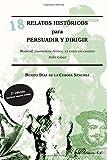 18 Relatos históricos para persuadir y dirigir (2ª ed.) (Nuevos Mercados (dykinson))