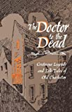 The Doctor to the Dead: Grotesque Legends and Folk Tales of Old Charleston
