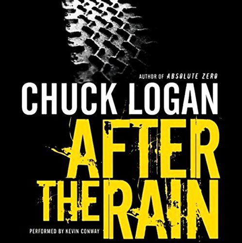 After the Rain                   By:                                                                                                                                 Chuck Logan                               Narrated by:                                                                                                                                 Kevin Conway                      Length: 5 hrs and 47 mins     Not rated yet     Overall 0.0