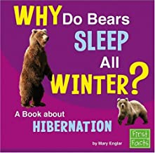 Why Do Bears Sleep All Winter?: A Book About Hibernation (Why in the World?)