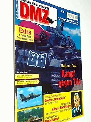 DMZ Deutsche Militärzeitschrift 2009 Heft 72 Balkan 1944: Kampf gegen Tito ; Drohne ' Barracuda' ; Britische Gurkhas bei der Fremdenlegion