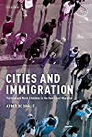 Cities and Immigration: Political and Moral Dilemmas in the New Era of Migration