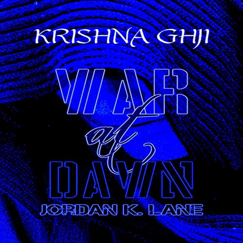 Krishna Ghji - War at Dawn audiobook cover art