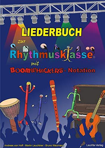 Liederbuch zur Rhythmusklasse mit Boomwhackers-Notation: Traditionelle Kinderlieder und Volkslieder zum Singen, Trommeln und gemeinsamen Musizieren in der Schule