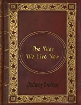 Anthony Trollope - The Way We Live Now