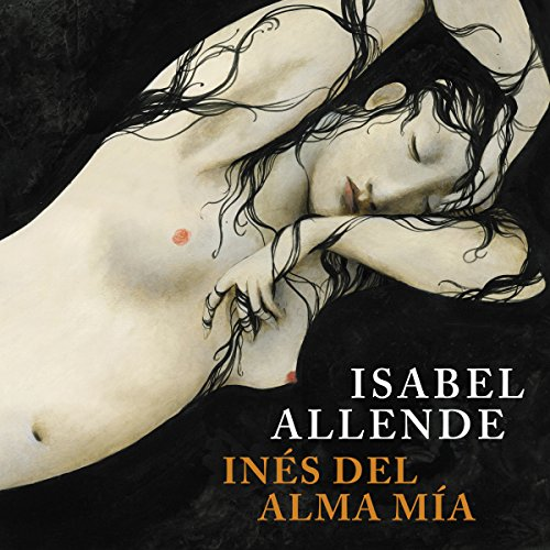 Inés del alma mía [Ines of My Soul] audiobook cover art