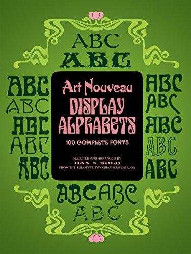 Art Nouveau Display Alphabets: 100 Complete Fonts (English Edition)