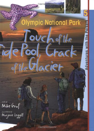 Olympic National Park: Touch of the Tide Pool, Crack of the Glacier (Adventures with the Parkers, Band 5)