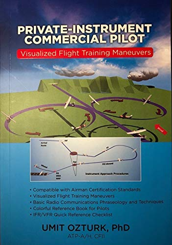 Visualized Flight Training Maneuvers: Private, Instrument and Commercial Pilot (A5 Size)
