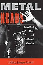 Metalheads: Heavy Metal Music And Adolescent Alienation