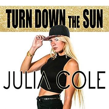 Turn Down the Sun