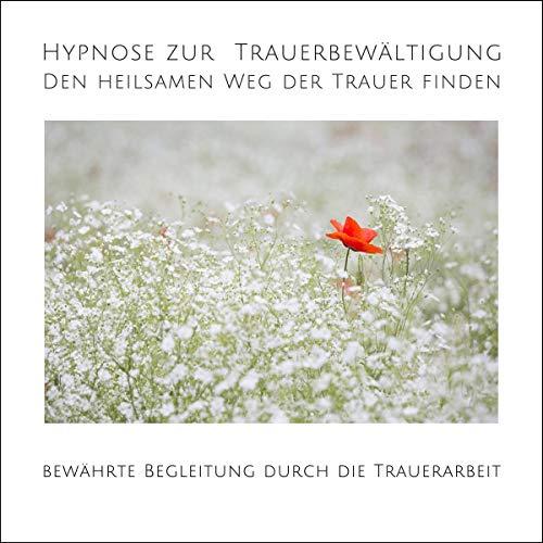Hypnose zur Trauerbewältigung - Den heilsamen Weg der Trauer finden Titelbild