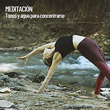 Meditación: Tonos y agua para concentrarse
