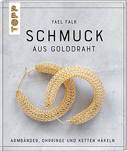 Schmuck aus Golddraht: Armbänder, Ohrringe und Ketten häkeln