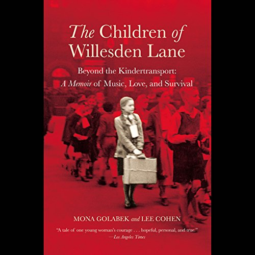 The Children of Willesden Lane Audiobook By Mona Golabek,                                                                                        Lee Cohen cover art