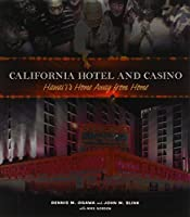 California Hotel and Casino: Hawaii's Home Away from Home by Dennis M. Ogawa John M. Blink Mike Gordon(2008-10-31)