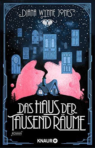 """Das Haus der tausend Räume: Roman. Die magisch-romantische Fortsetzung von """"Das wandelnde Schloss"""" (Die Howl-Saga 3)"""