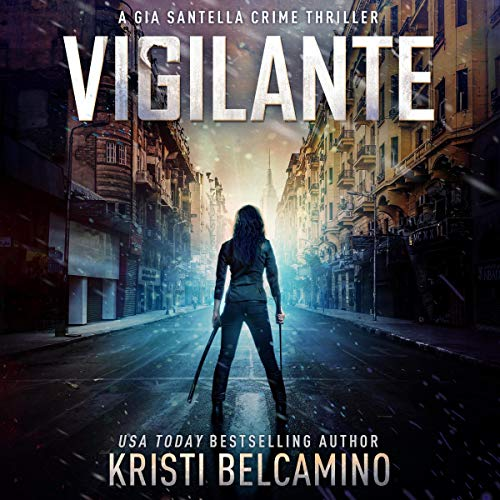 Vigilante Audiobook By Kristi Belcamino cover art