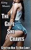 The Gape She Craves: Stretch Her To Her Limit (English Edition)