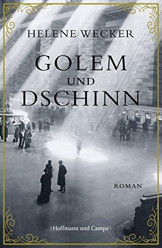 Golem und Dschinn: Roman