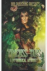 Timeless Tales: A Mythological Anthology Paperback