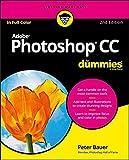 Adobe Photoshop CC For Dummies (For Dummies (Computer/Tech)) - Peter Bauer