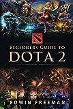 Beginners Guide to DOTA 2: Learn the basics,...