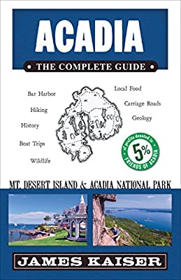 Acadia: The Complete Guide: Acadia National Park & Mount Desert Island (Color Travel Guide) by Destination Press